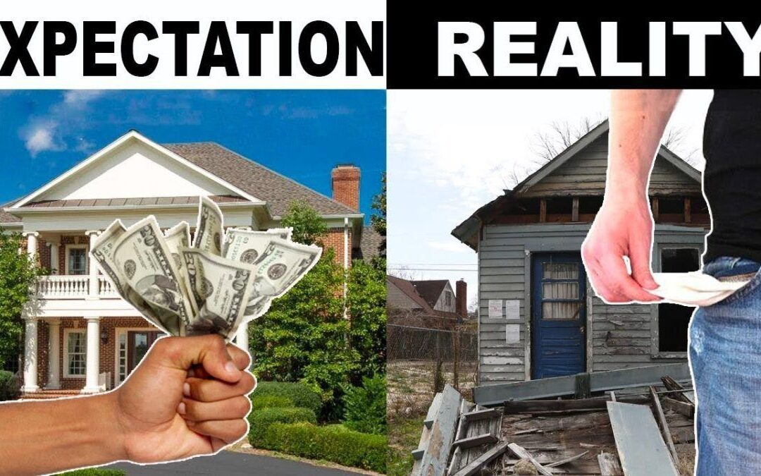 Real Estate Investment: Expectations vs. Reality